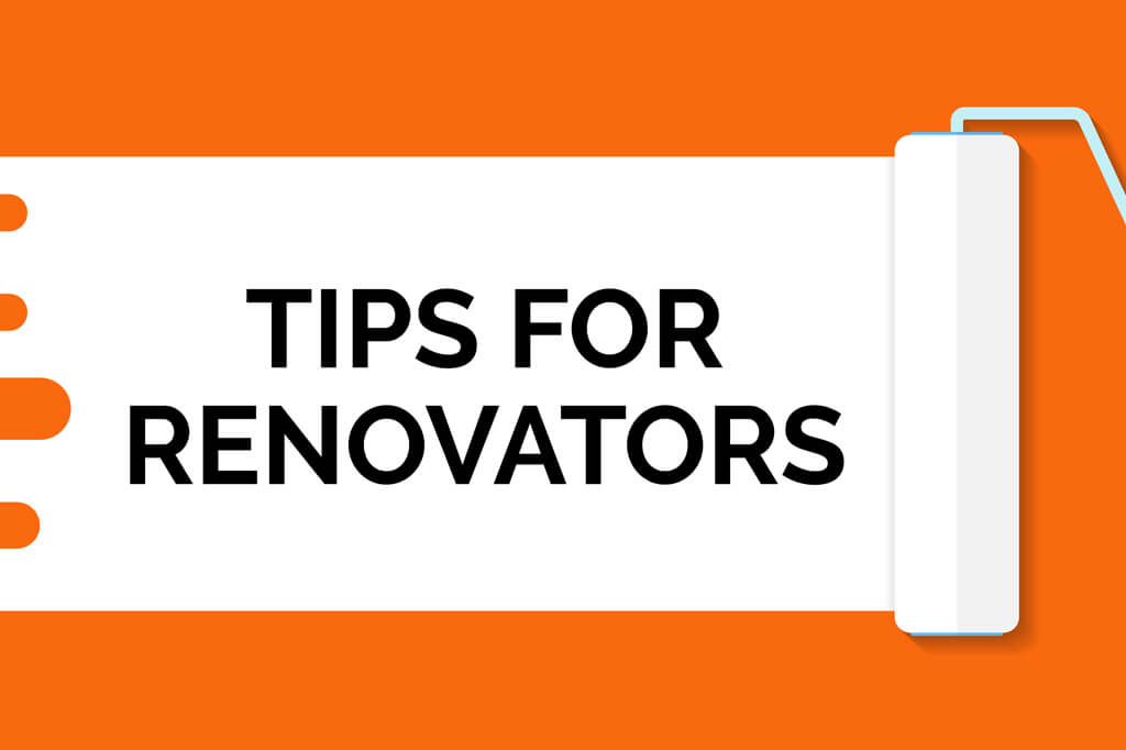 Tips for renovators